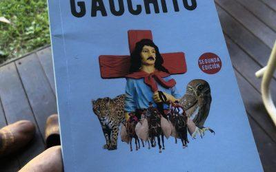 Gauchito: la historia del pueblo argentino criollo y retobado