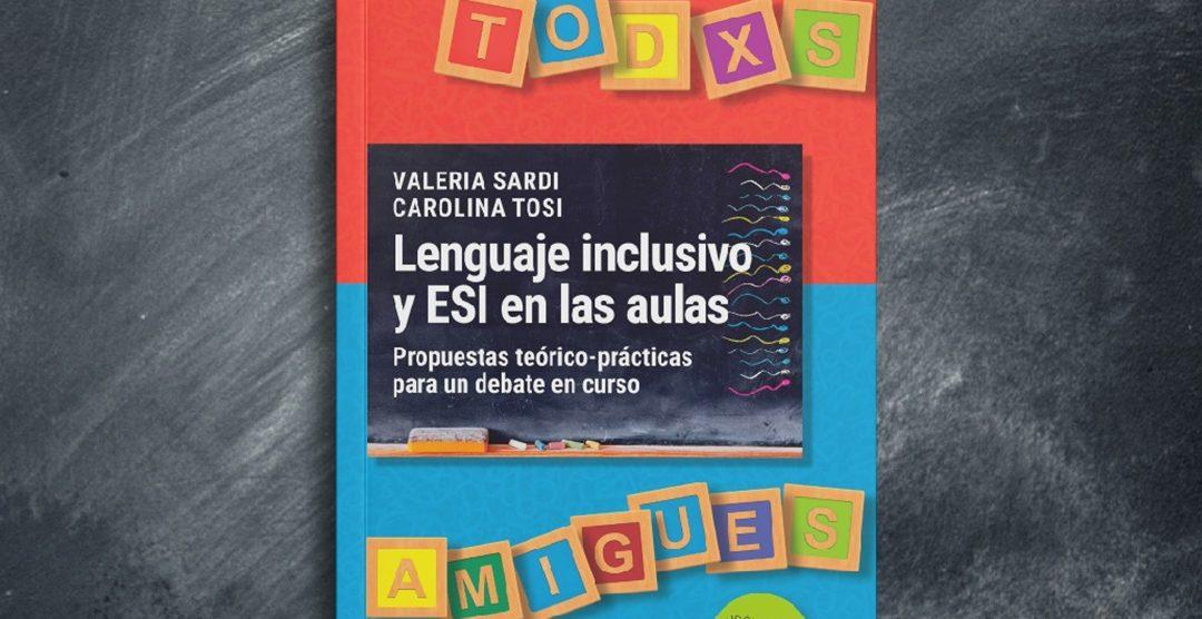 Lenguaje inclusivo y ESI en las aulas: de eso sí se habla